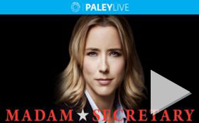 PaleyLive An Evening with the Cast and Creators of Madam Secretary - Apr 27 715 PM ET