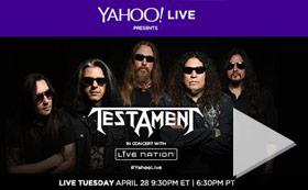 Testament - Yahoo Live Concert 7 PM ET