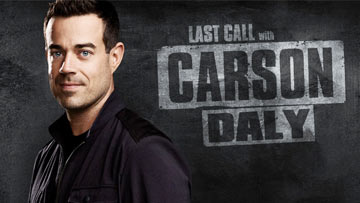 Last Call with Carson Daly - Premiere