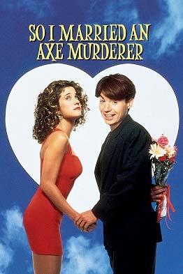 So I Married an Axe Murderer - PG13