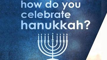 How Do You Celebrate Hanukkah -